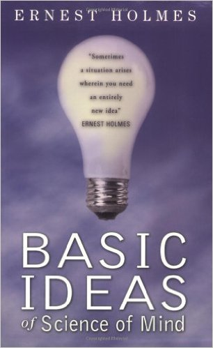 basic-ideas-science-of-mind-ernest-holmes